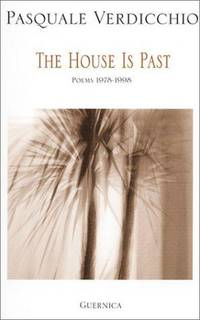 THE HOUSE IS PAST, POEMS 1978 - 1998 (Essential Poets Series 100)