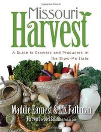 Missouri Harvest : A Guide to Growers and Producers in the Show-Me State by  Maddie Earnest  - Paperback  - from Better World Books Ltd (SKU: 16742030-20)