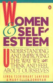 Women and Self-Esteem: Understanding and Improving the Way We Think and Feel About Ourselves
