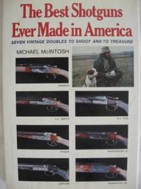 The Best Shotguns Ever Made in America: Seven Vintage Doubles to Shoot and to Treasure