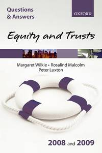 Q & A: Equity and Trusts 2008 and 2009 (Blackstone's Law Questions and Answers)