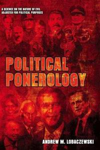 POLITICAL PONEROLOGY: A Science On The Nature Of Evil