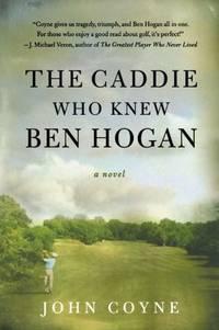 Caddie Who Knew Ben Hogan,The