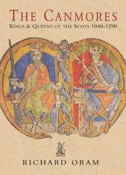 The Canmores: Kings & Queens of the Scots 1040-1290
