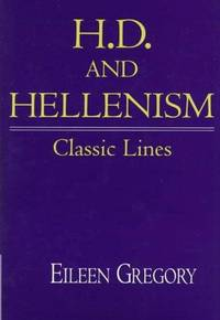 H. D. and Hellenism : Classic Lines