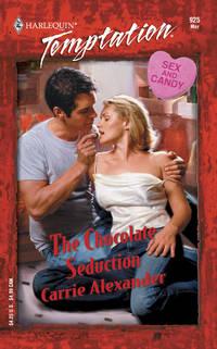 The Chocolate Seduction  (Harlequin Temptation #925)