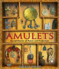 image of Amulets: Sacred Charms Of Power And Protection