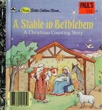 A Stable in Bethlehem: A Christmas Counting Story (A First Little Golden Book) by Joy N. Hulme; Illustrator-Ellen Dolce - Hardcover - 8/1/1996 - from Cheryl's Books and Biblio.com