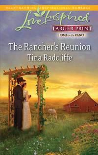 The Rancher's Reunion (Love Inspired Larger Print)