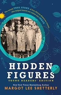 image of Hidden Figures: The Untold True Story of Four African-american Women Who Helped Launch Our Nation into Space: Young Reader's Edition