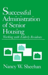 Successful Administration of Senior Housing: Working with Elderly Residents