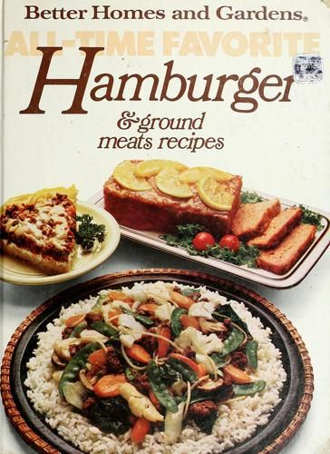Better homes and gardens all time favorite hamburger and Better homes amp gardens recipes