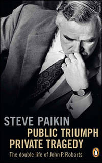 Public Triumph Private Tragedy: The Double Life of John P. Robarts