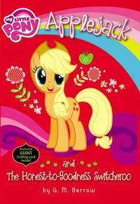 MLP CH05 APPLEJACK & HONEST TO GOODNESS by BERROW G M
