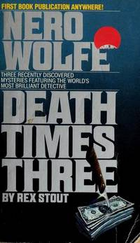 Death Times Three : Three Nero Wolfe Mysteries