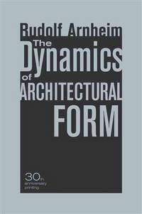 image of The Dynamics of Architectural Form: 30th Anniversary Edition