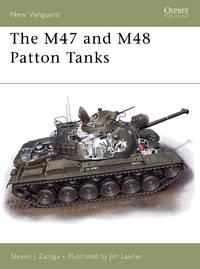 The M47 and M48 Patton Tanks (New Vanguard)