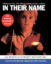 In Their Name:  Oklahoma City: The Official Commemorative Volume
