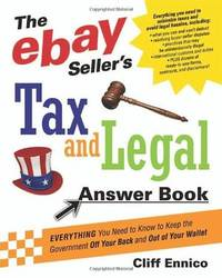 The ebay Sellers Tax and Legal Answer Book