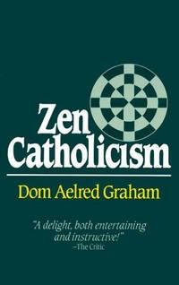 Zen Catholicism.