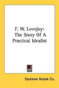 F. W. Lovejoy: The Story Of A Practical Idealist