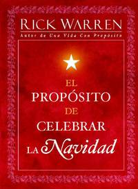 El Propósito de Celebrar la Navidad by  Rick Warren - Paperback - 2012-03-24 - from Ergodebooks (SKU: CNBK1451676255)