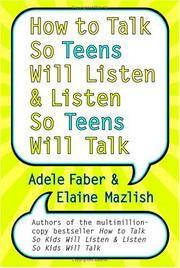HOW TO TALK SO TEENS WILL LISTEN+....