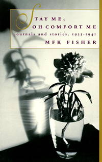 image of Stay Me, Oh Comfort Me Journals and Stories, 1933-1941