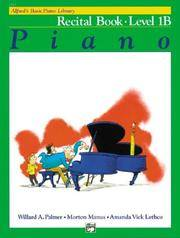 Alfred's Basic Piano Library: Recital Book Level 1B (Alfred's Basic Piano Library)