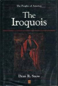 The Iroquois (Peoples of America) by Dean R. Snow - 1994-11