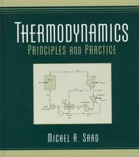 Thermodynamics: Principles and Practice