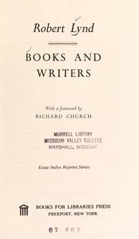 BOOKS AND WRITERS by  Robert Lynd - Hardcover - Reprint - 1970 - from Neil Shillington: Bookdealer & Booksearch and Biblio.co.uk