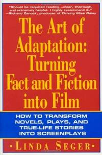 THE ART OF ADAPTATION Turning Fact and Fiction Into Film