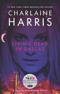 image of Living Dead in Dallas (Sookie Stackhouse/True Blood, Book 2) (TV Tie-In)
