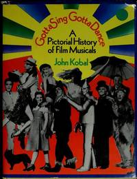 image of Gotta Sing Gotta Dance. A Pictorial History of Film Musicals.