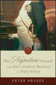 Was Napoleon Poisoned?: and Other Unsolved Mysteries of Royal History