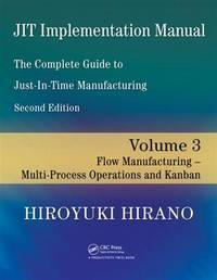 JIT Implementation Manual -- The Complete Guide to Just-In-Time Manufacturing: Volume 3 -- Flow...