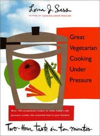 Great Vegetarian Cooking Under Pressure; Two-Hour Taste in Ten Minutes