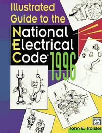 Illustrated Guide to the National Electrical Code 1996