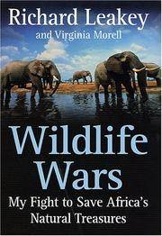 Wildlife Wars : My Fight to Save Africa's Natural Treasures