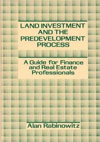 Land Investment and the Predevelopment Process: A Guide for Finance and Real Estate Professionals