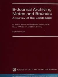 E-Journal Archiving Metes and Bounds  : A Survey of the Landscape by  Ann R. et al Kenney  - Paperback  - 2006  - from Doss-Haus Books (SKU: 011983)