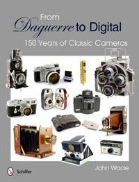 From Daguerre to Digital: 150 Years of Classic Cameras