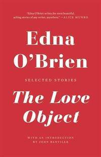 The love object; selected stories. Introduction by John Banville