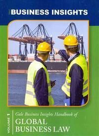 Gale business insights handbook of global business law. (Gale business insights)