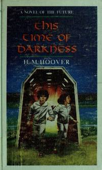 This Time of Darkness H. M Hoover