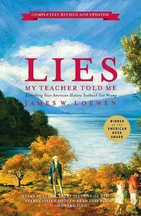 image of Lies My Teacher Told Me: Everything Your American History Textbook Got Wrong, Revised and Updated Edition