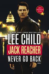 Jack Reacher: Never Go Back (Movie Tie-in Edition): A Novel