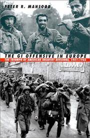 The GI Offensive in Europe; The Triumph of American Infantry Divisions, 1941-1945