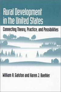 Rural Development in the United States: Connecting Theory, Practice, and Possibi